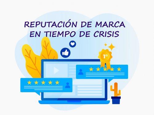 ¿Cómo gestionar la reputación de marca en tiempo de crisis?